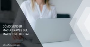 Cómo vender más con marketing digital